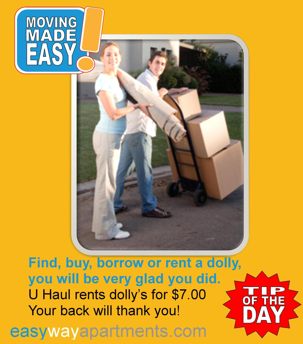 #moving made easy tip | Find, buy, borrow or rent a #dolly,  you will be very glad you did. U Haul rents dolly's for $7.00   Your back will thank you!