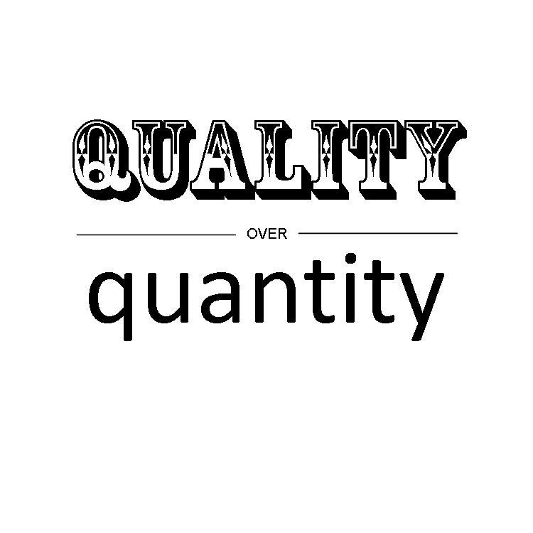 #Quality over #Quantity