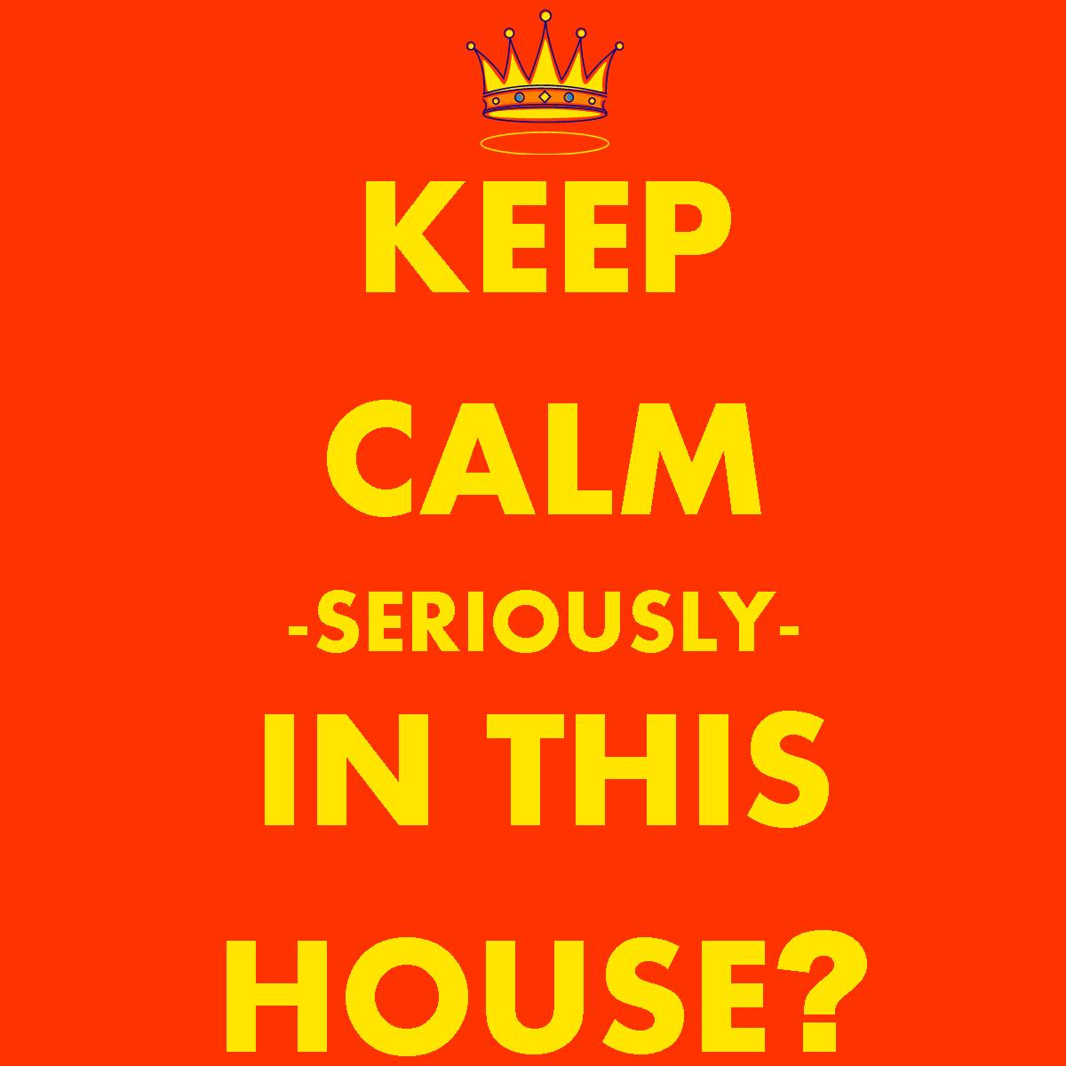 keep calm seriously | Free Printable